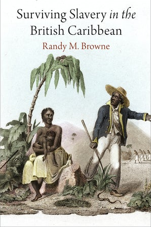 Surviving Slavery in the British Caribbean