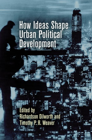 How Ideas Shape Urban Political Development