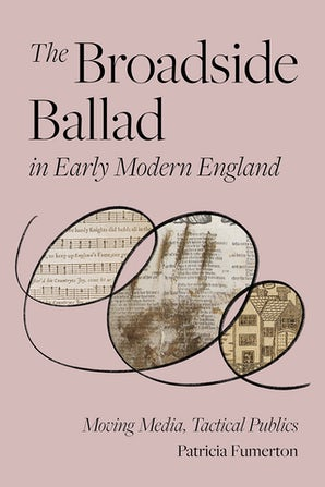 The Broadside Ballad in Early Modern England