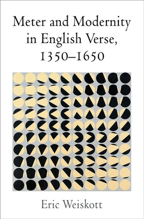 Meter and Modernity in English Verse, 1350-1650